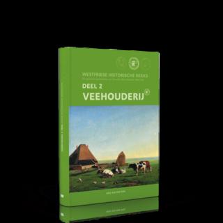Westfriese Historische Reeks | Deel 2: Veehouderij