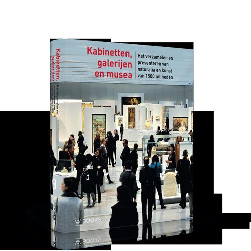 Kabinetten, galerijen en musea   Het verzamelen en presenteren van naturalia en kunst van 1500 tot heden