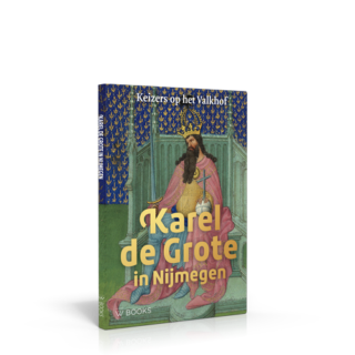 Karel de Grote in Nijmegen | Keizers op het Valkhof