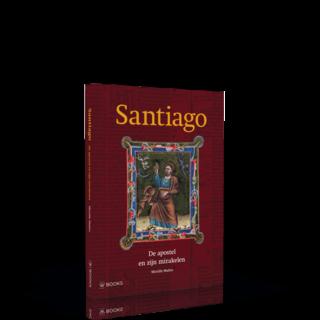 Santiago | De apostel en zijn mirakelen