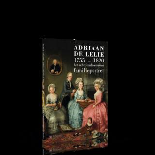 Adriaan de Lelie (1755-1820) | Het achttiende-eeuwse familieportret