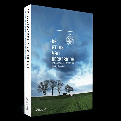 De atlas van Beckeringh | Het Groninger landschap in de 18e eeuw