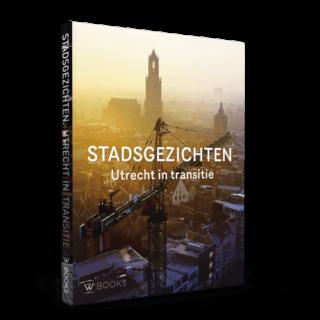 Stadsgezichten | Utrecht in transitie