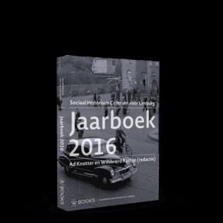 Jaarboek 2016 | Studies over de sociaal-economische geschiedenis van Limburg