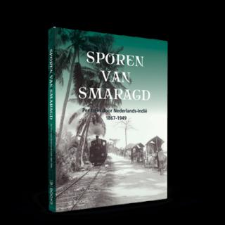 Sporen van smaragd | Per trein door Nederlands-Indië