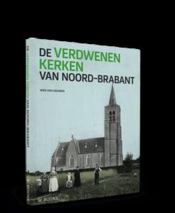 De verdwenen kerken van Noord-Brabant