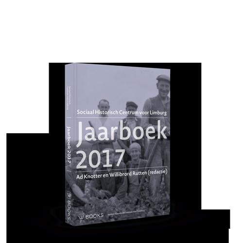 Jaarboek 2017 | Studies over de sociaal-economische geschiedenis van Limburg
