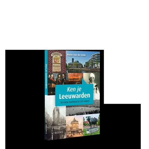 Ken je Leeuwarden | De Friese hoofdstad in 250 vragen