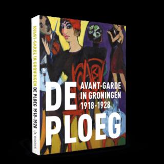 Avant-garde in Groningen | De Ploeg 1918-1928
