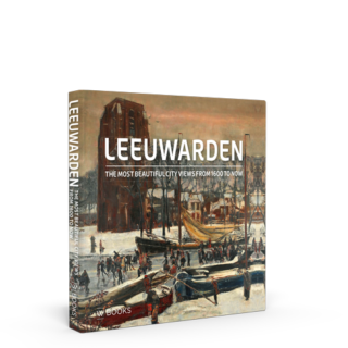 Leeuwarden | The most beautiful city views from 1600 to now