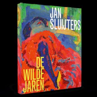 Jan Sluijters | De wilde jaren