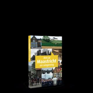 Ken je Maastricht en omgeving